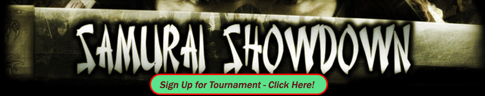 Click here to Sign Up for the Samuri Showdown!